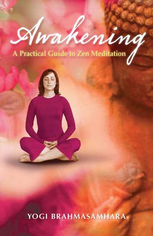Awakening - Authentic Meditation for the beginner and Experienced Meditator Yogi Brahmasamhara