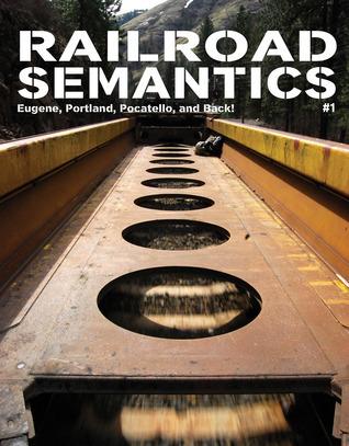 Railroad Semantics: Eugene, Portland, Pocatello, and Back!  by  Aaron Dactyl