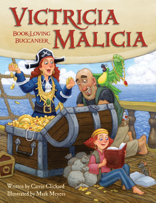 Victricia Malicia: Book-Loving Buccaneer  by  Carrie Clickard