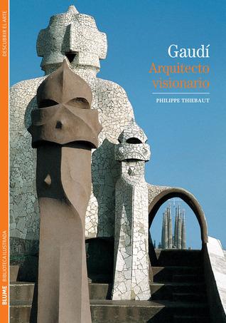 Gaudí: Arquitecto visionario  by  Philippe Thiébaut