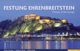 Festung Ehrenbreitstein: Pictures of the Change  by  Oliver Feinauer