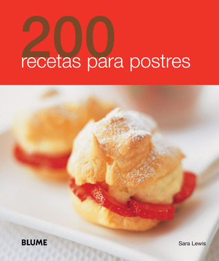 200 recetas para postres  by  Sara  Lewis