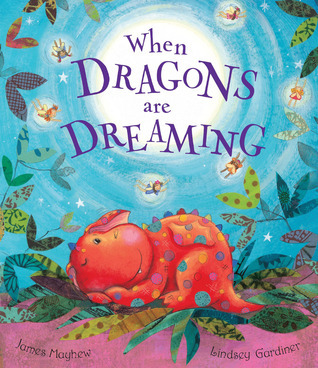 When Dragons Are Dreaming James Mayhew