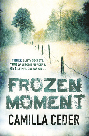Frozen Moment (Christian Tell, #1)  by  Camilla Ceder