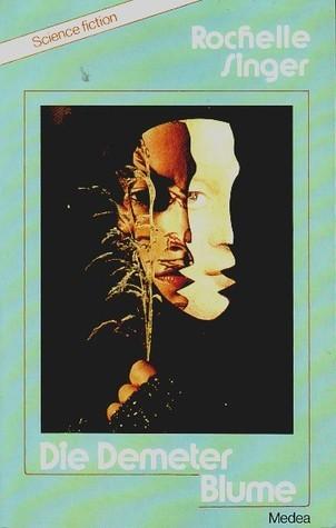 Die Demeter Blume Shelley Singer