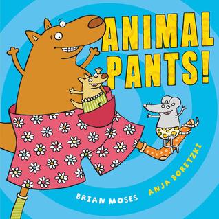 Animal Pants! Brian Moses