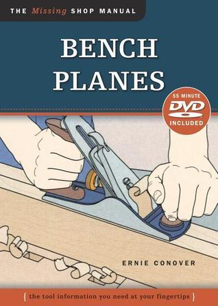 Bench Planes: The Tool Information You Need at Your Fingertips  by  Ernie Conover