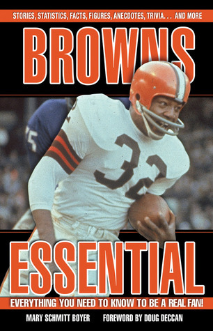 Browns Essential: Everything You Need to Know to Be a Real Fan!: Everything You Need to Know to Be a Real Fan!  by  Mary Schmitt Boyer