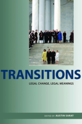 Transitions: Legal Change, Legal Meanings Austin Sarat