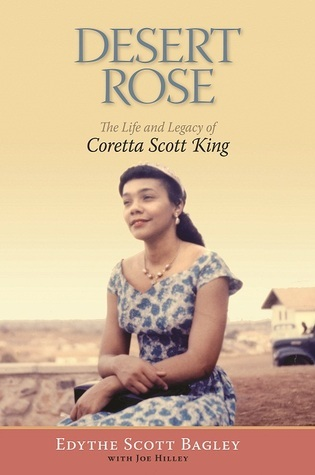 Desert Rose: The Life and Legacy of Coretta Scott King  by  Edythe Scott Bagley