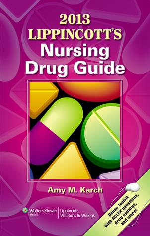 2013 Lippincotts Nursing Drug Guide Amy M. Karch