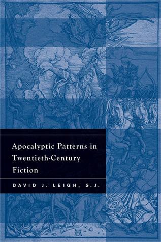 Apocalyptic Patterns in Twentieth-Century Fiction David J. Leigh