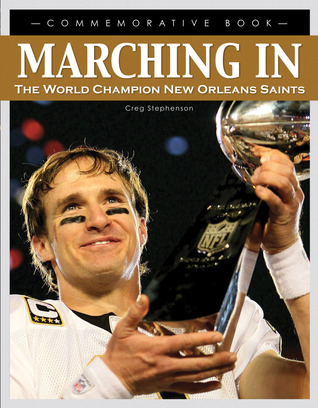 Marching In: The World Champion New Orleans Saints Creg Stephenson