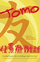 Tomo: Friendship Through Fiction: An Anthology of Japan Teen Stories Holly Thompson