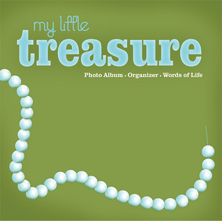 My Little Treasure: Photo Album, Organizer, Words of Life Debra Montague Chandler