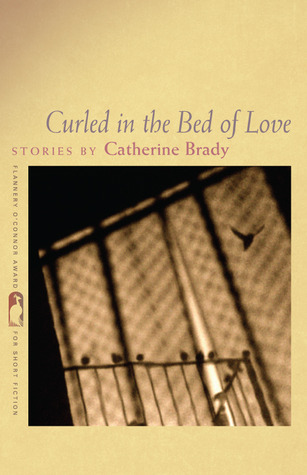 Curled in the Bed of Love  by  Catherine Brady