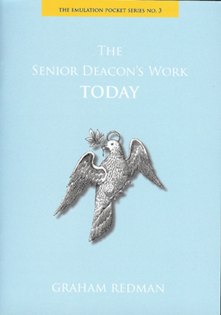 The Senior Deacons Work Today  by  Graham Redman