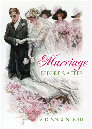 Marriage: Before & After A. Dennison Light