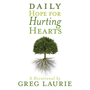 Daily Hope for Hurting Hearts: A Devotional Greg Laurie