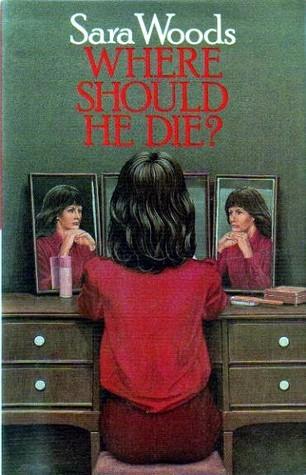 Where Should He Die? (Antony Maitland, #39) Sara Woods