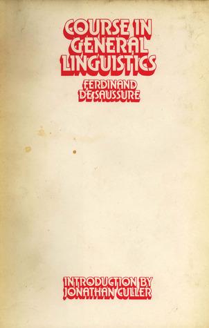 Courses in General Linguistics Ferdinand de Saussure
