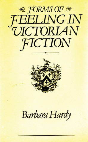Forms of Feeling in Victorian Fiction Barbara Nathan Hardy