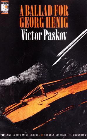 A Ballad for Georg Henig  by  Viktor Paskov