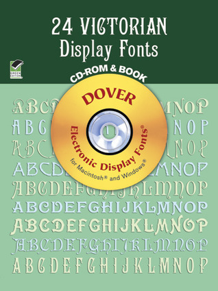 24 Victorian Display Fonts CD-ROM and Book Dover Publications Inc.