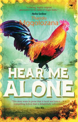 Hear Me Alone  by  Thando Mgqolozana