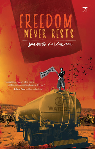 Freedom Never Rests  by  James Kilgore