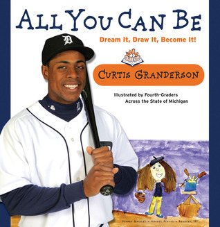 All You Can Be: Learning & Growing Through Sports Curtis Granderson