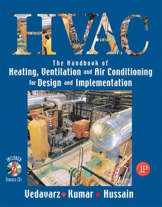 The Handbook of Heating, Ventilation and Air Conditioning for Design and Implementation Ali Vedavarz