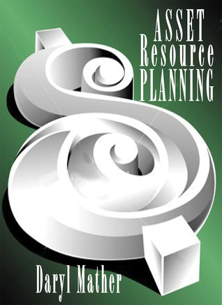 Lean Strategies for Asset Reliability: Asset Resource Planning  by  Daryl Mather