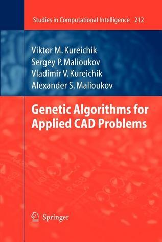 Genetic Algorithms for Applied CAD Problems  by  Viktor M. Kureichik