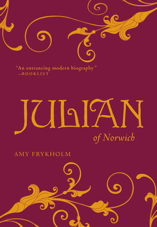 Julian of Norwich  by  Amy Frykholm