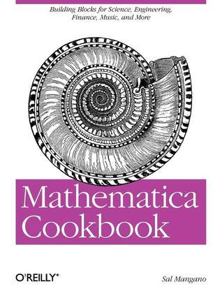 Mathematica Cookbook  by  Sal Mangano