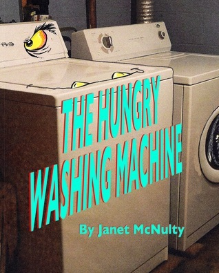 The Hungry Washing Machine Janet McNulty