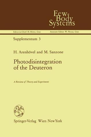 Photodisintegration of the Deuteron: A Review of Theory and Experiment  by  Hartmuth Arenhövel