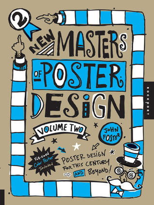 New Masters of Poster Design, Volume 2: Poster Design for This Century and Beyond John Foster