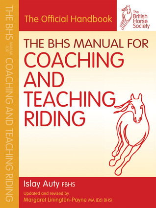 The BHS Manual for Coaching and Teaching Riding  by  Islay Auty