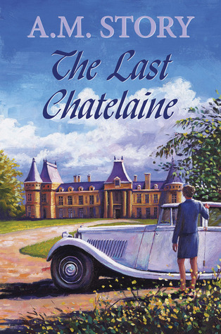The Last Chatelaine  by  A.M. Story