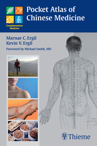 Pocket Atlas of Chinese Medicine  by  Marnae Ergil
