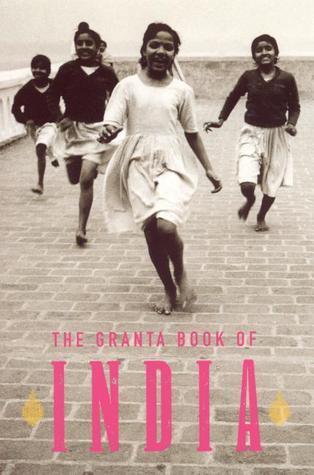 The Granta Book of India Granta: The Magazine of New Writing