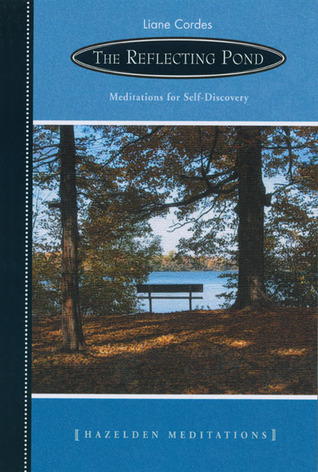 The Reflecting Pond: Meditations for Self-Discovery  by  Liane Cordes