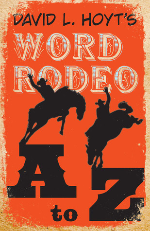 David L. Hoyts Word Rodeo™ A-to-Z David L. Hoyt