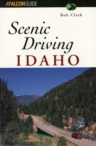 Scenic Driving Idaho  by  Bob Clark