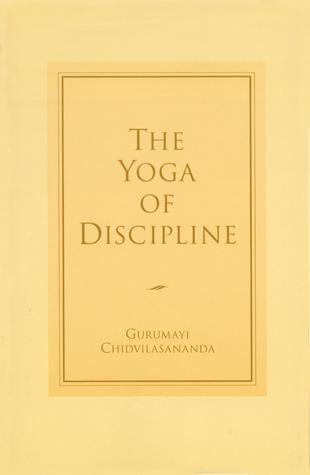 The Yoga of Discipline  by  Gurumayi Chidvilasananda