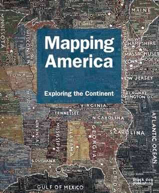 Mapping America: Exploring the Continent  by  Fritz Kessler