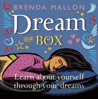 Dream Box: Learn about yourself through your dreams Brenda Mallon