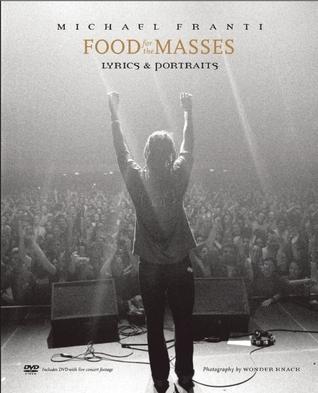 Food for the Masses: Portrait and Lyrics Michael Franti